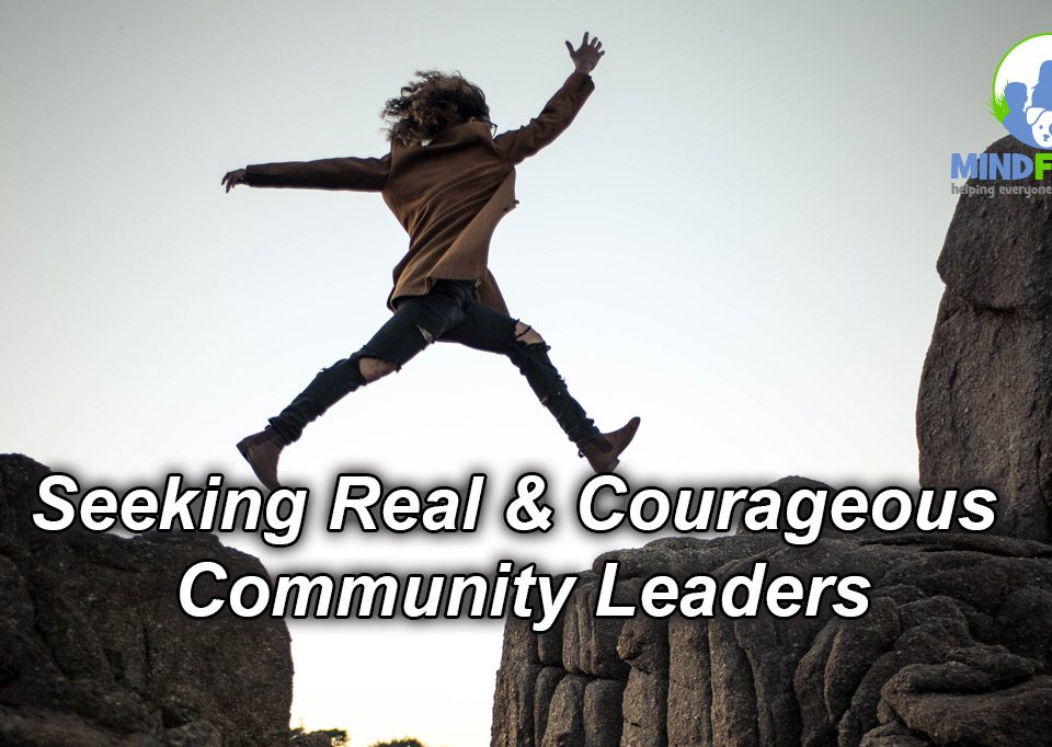Seeking Real & Courageous Community Leaders